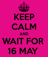 keep-calm-and-wait-for-16-may.png
